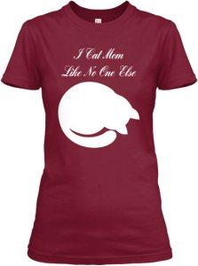 """I Cat Mom Like No One Else"" T-Shirt"