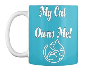 """My Cat Owns Me"" Mug"