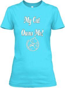 """My Cat Owns Me"" T-Shirt"