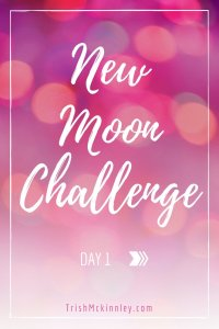 New Moon Challenge- Day 1