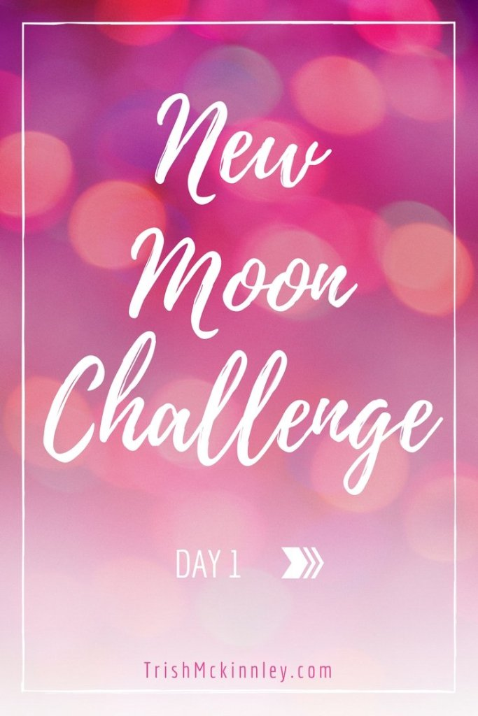 New Moon Challenge- Day 1