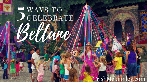 Image of children running around a May Day pole with the title above '5 Ways to Celebrate Beltane'