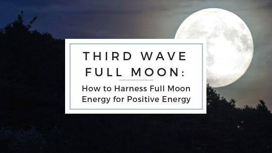 Third Wave Full Moon