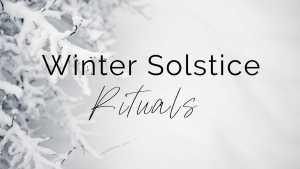 Winter Solstice Rituals