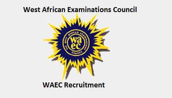 WAEC Recruitment Portal 2019   Recruitment.waec.com.ng
