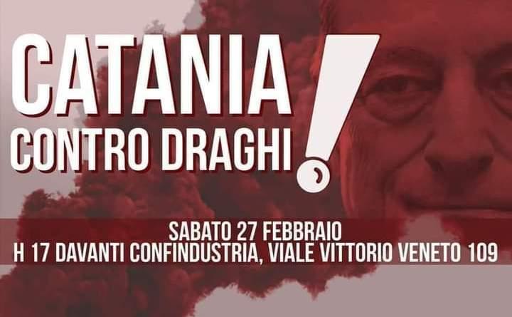 """CATANIA – """"CATANIA CONTRO DRAGHI""""- PRESIDIO IL 27 FEBBRAIO ALLE ORE 17:00"""