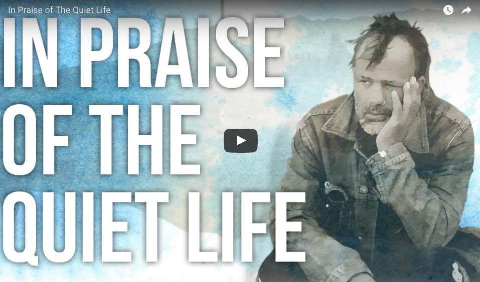 In Praise of The Quiet Life
