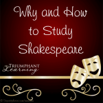 Find out why should you study Shakespeare. Learn how to study Shakespeare. Book and website suggestions for a Shakespeare study.