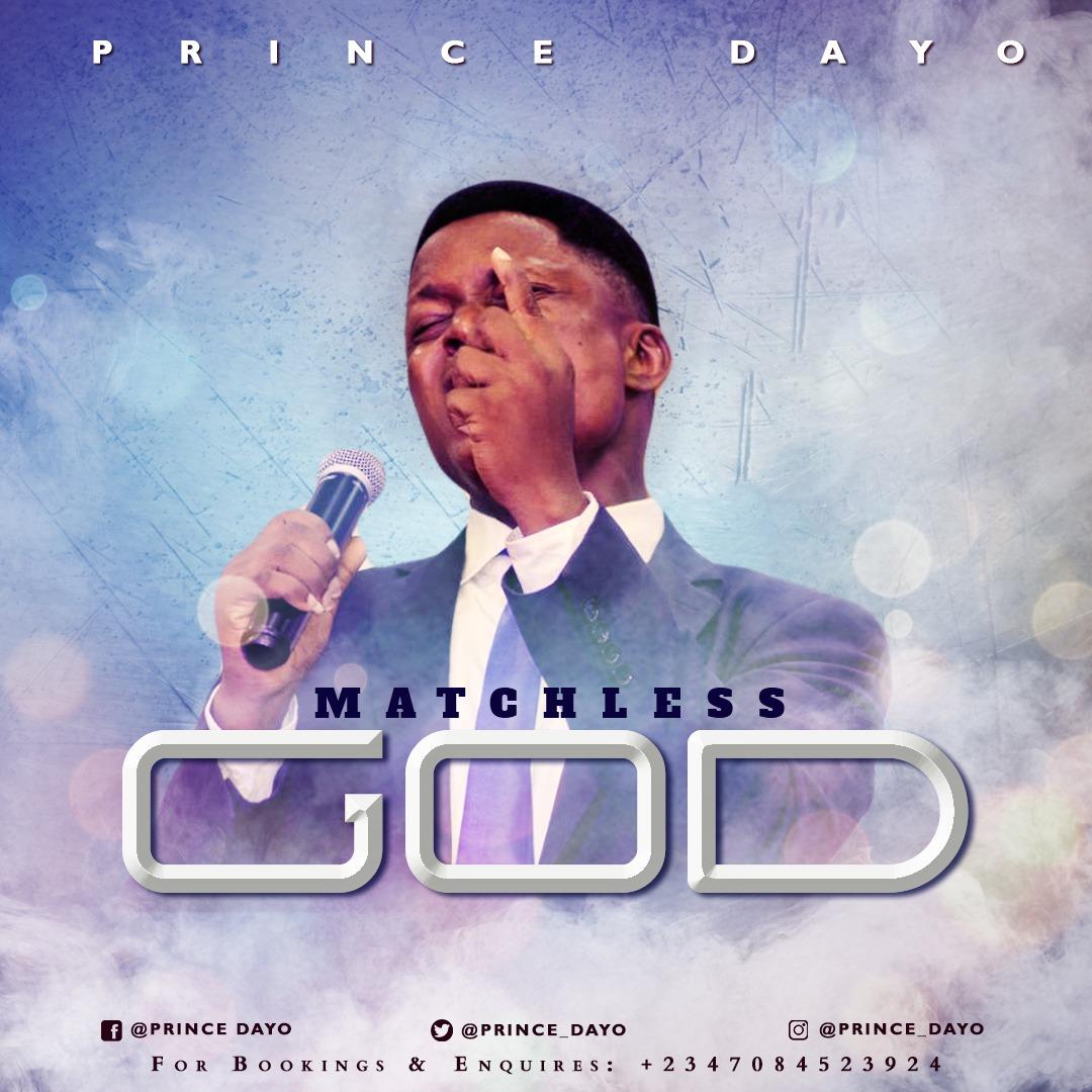 PRINCE DAYO - ''MATCHLESS GOD'' || @temifrank92