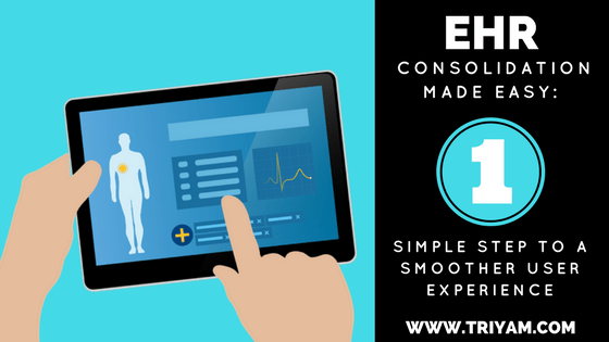 EHR Consolidation Made Easy: 1 Simple Step to a Smoother User Experience