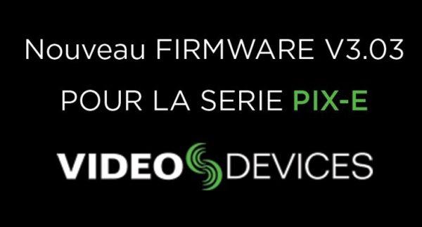 Nouveau firmware pour les PIX-E !