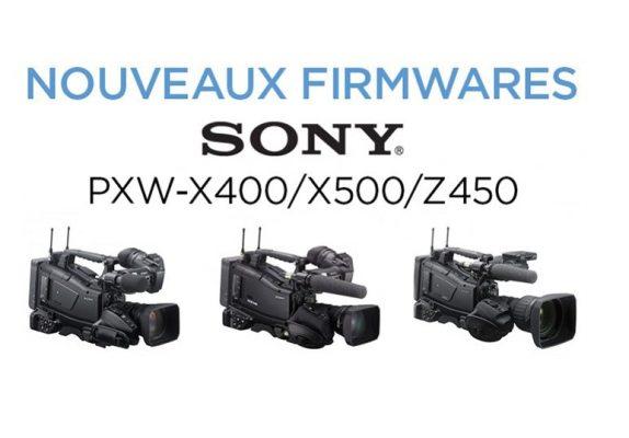 Mise à jour des firmwares SONY PXW-X500/X400/Z450/Z580