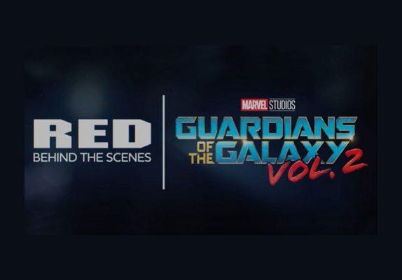 RED vous présente les coulisses des Gardiens de la Galaxie Vol.2