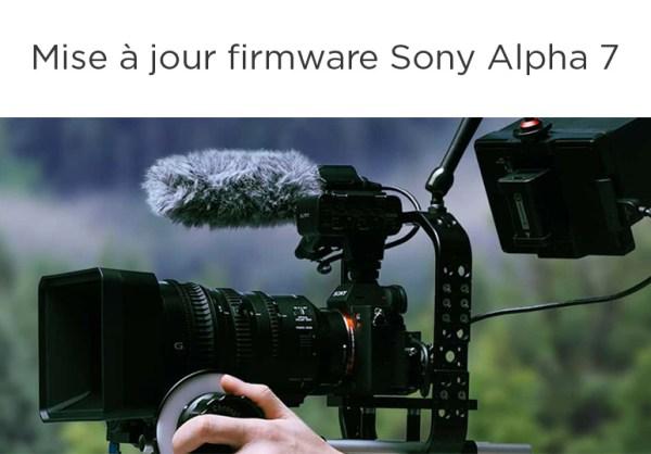 Mise à jour pour les Sony Alpha 7 III ET 7R III