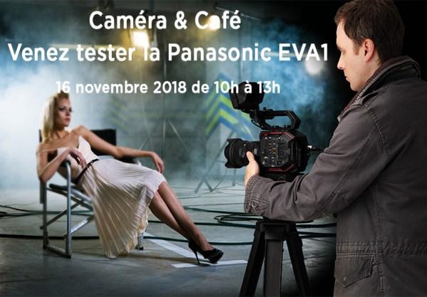 Caméra & Café #4 : Spécial Panasonic AU-EVA1