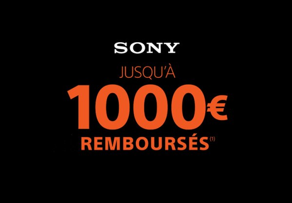 [Promo] Sony rembourse jusqu'à 1000 euros !