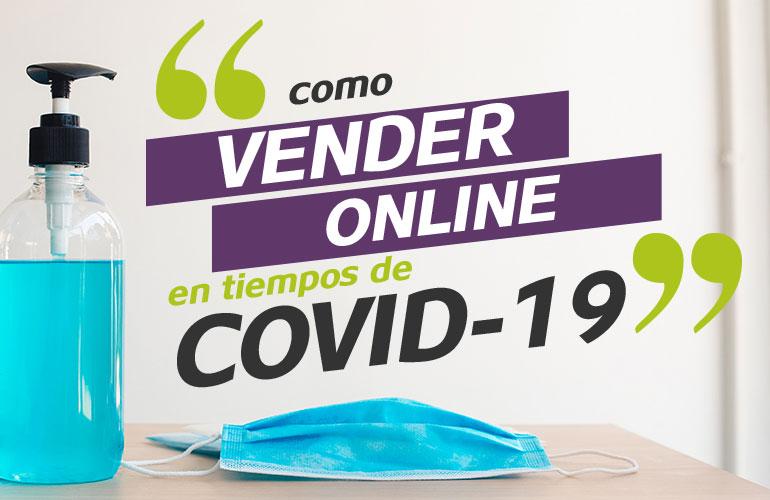 Como vender online en tiempos del COVID-19