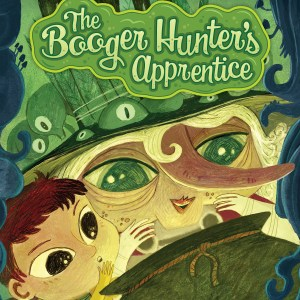 Children's book: Booger Hunter and Apprentice