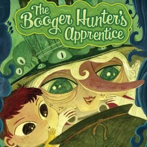 Children's book: Booger Hunter and Apprentice