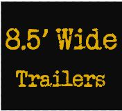 "8.5"" Trailers"