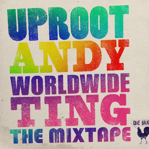 uproot-andy-worldwide-ting