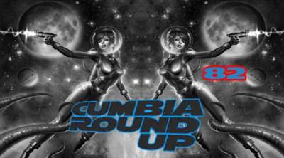 Andrés Digital Monthly Cumbia Round Up Episode No 82