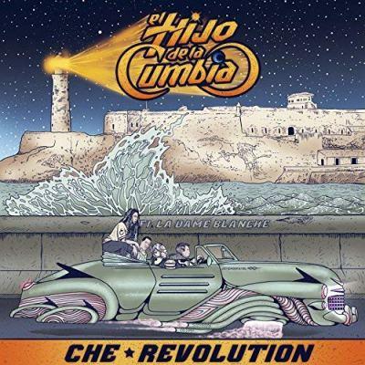 El Hijo de la Cumbia – Che Revolution feat. La Dame Blanche