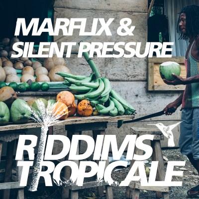 Riddims Tropicale #39 - DJ Silent Pressure & Marflix