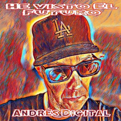 Andrés Digital - He visto el Futuro EP