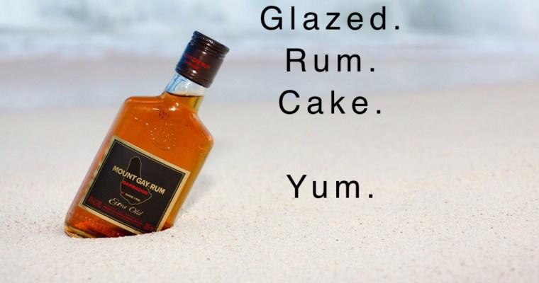 WOW!!! Glazed Rum Cake.
