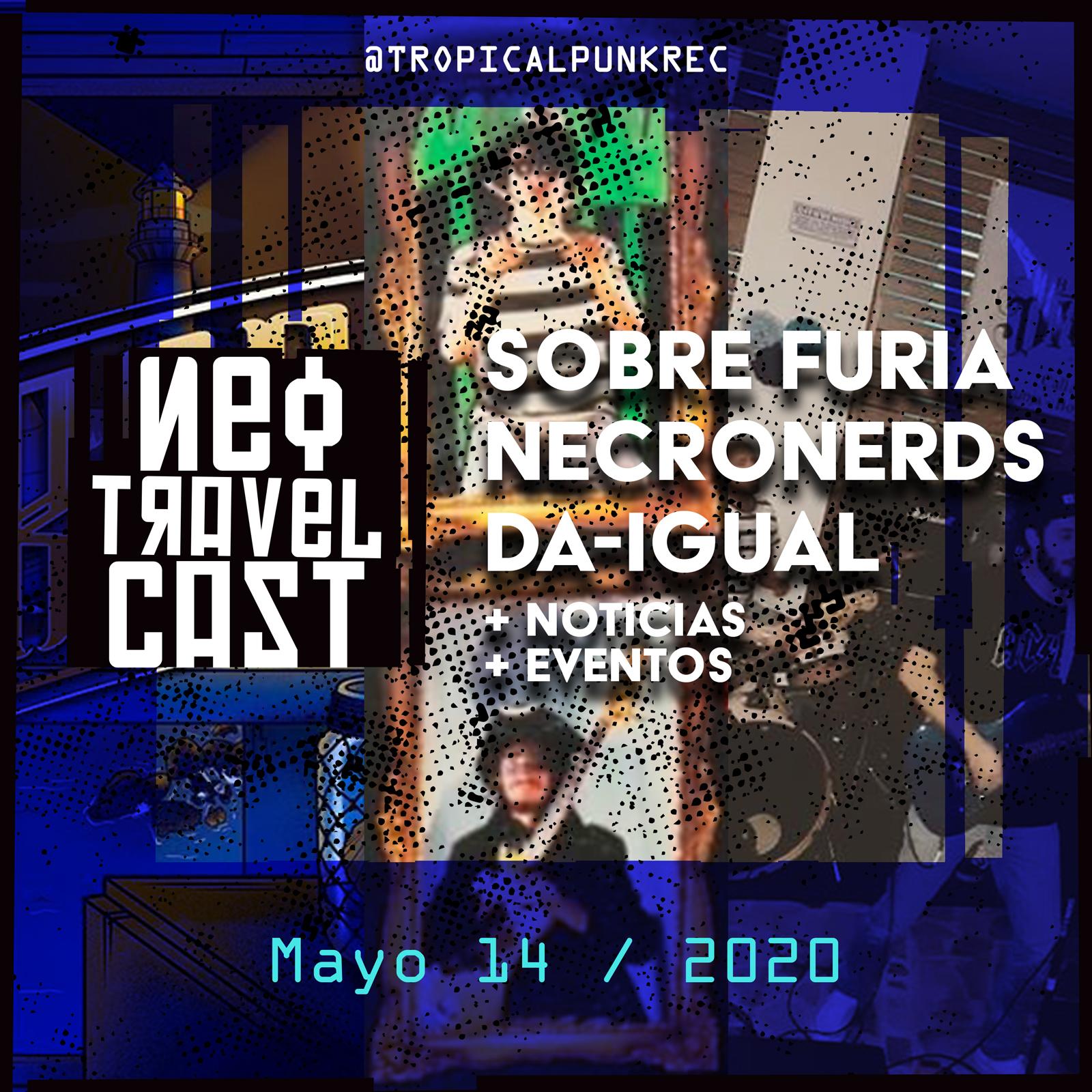 Tropical Punk Records presenta el Neo Travel Cast podcast El Poste con Sobre Furia, Necronerds y Da-Igual (Episodio 12)