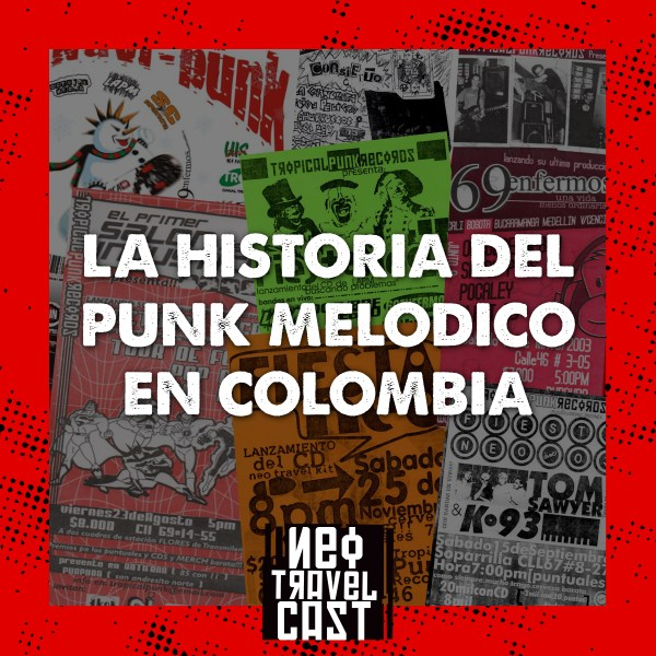 Neo Travel Cast - La historia del punk melodico en Colombia