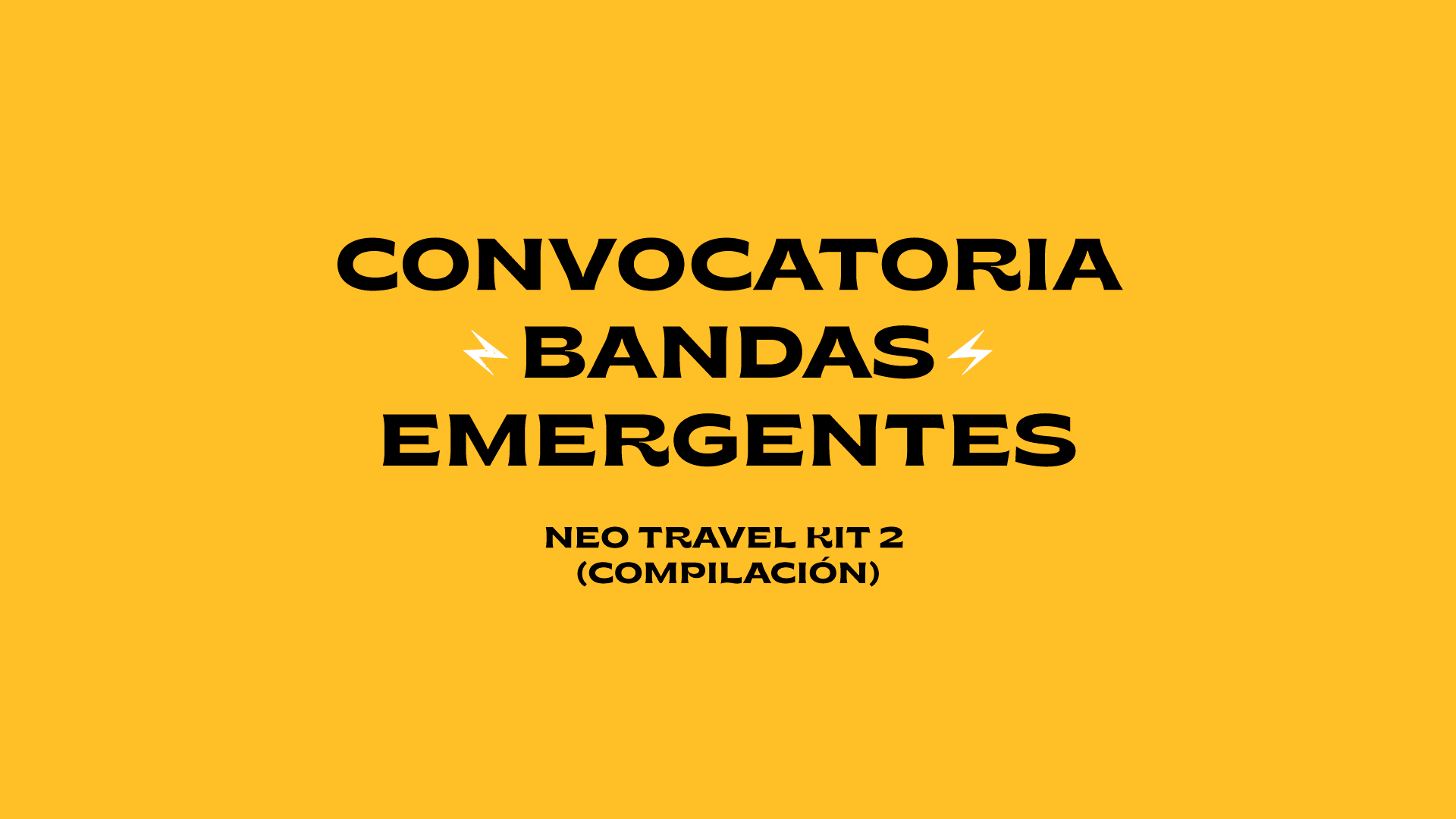 Convocatoria para bandas emergentes - Neo Travel Kit 2 - Directo Macondo