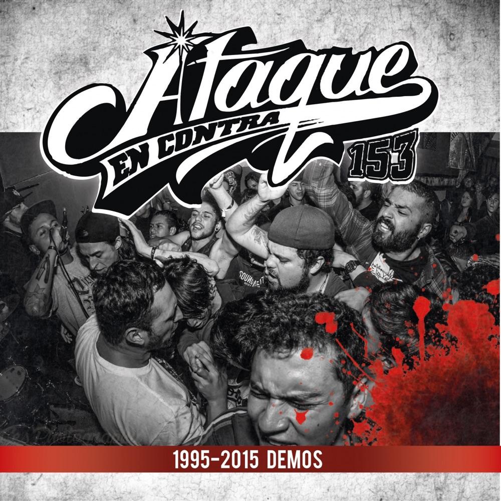 Ataque en contra, Demos 1995 - 2015