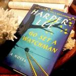 What I thought of Go Set a Watchman by Harper Lee...