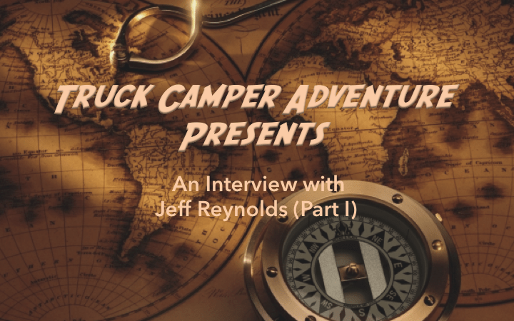 Four-Wheeling Throughout the West (Part I) | Truck Camper