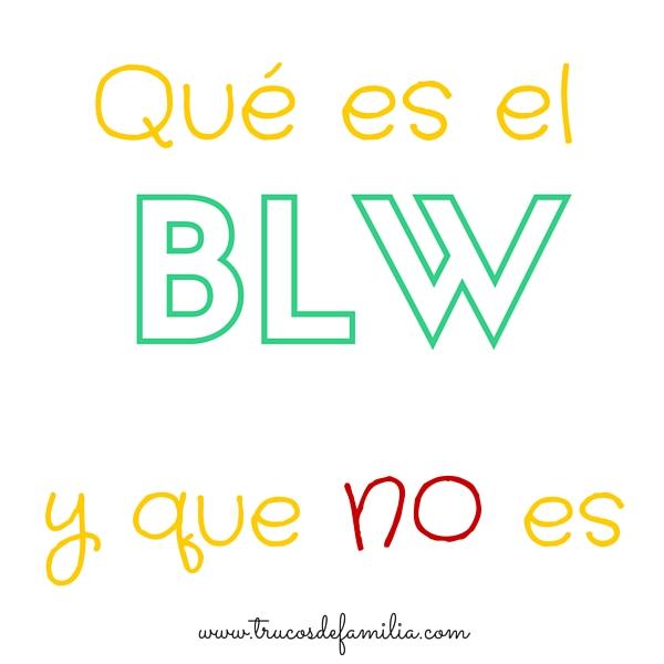 Qué es el BLW y que no es