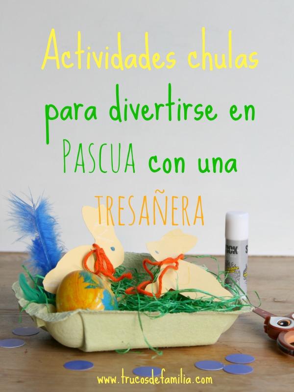 Actividades chulas para divertirse en Pascua con una tresañera