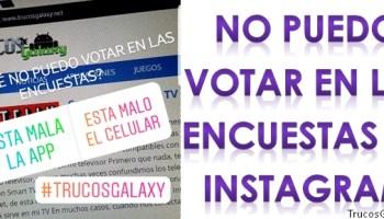 Problemas Con Encuestas De Instagram Trucos Galaxy