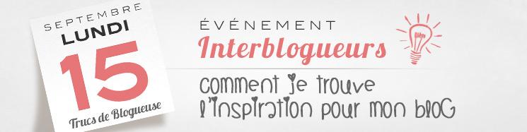 trucs de blogueuse - evenement-interblogueurs