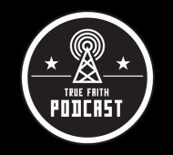 The true faith podcast