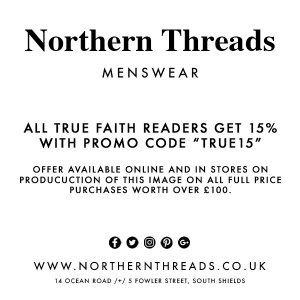 "Northern threads Menswear - All true faith readers get 15% discount with code ""true15"""