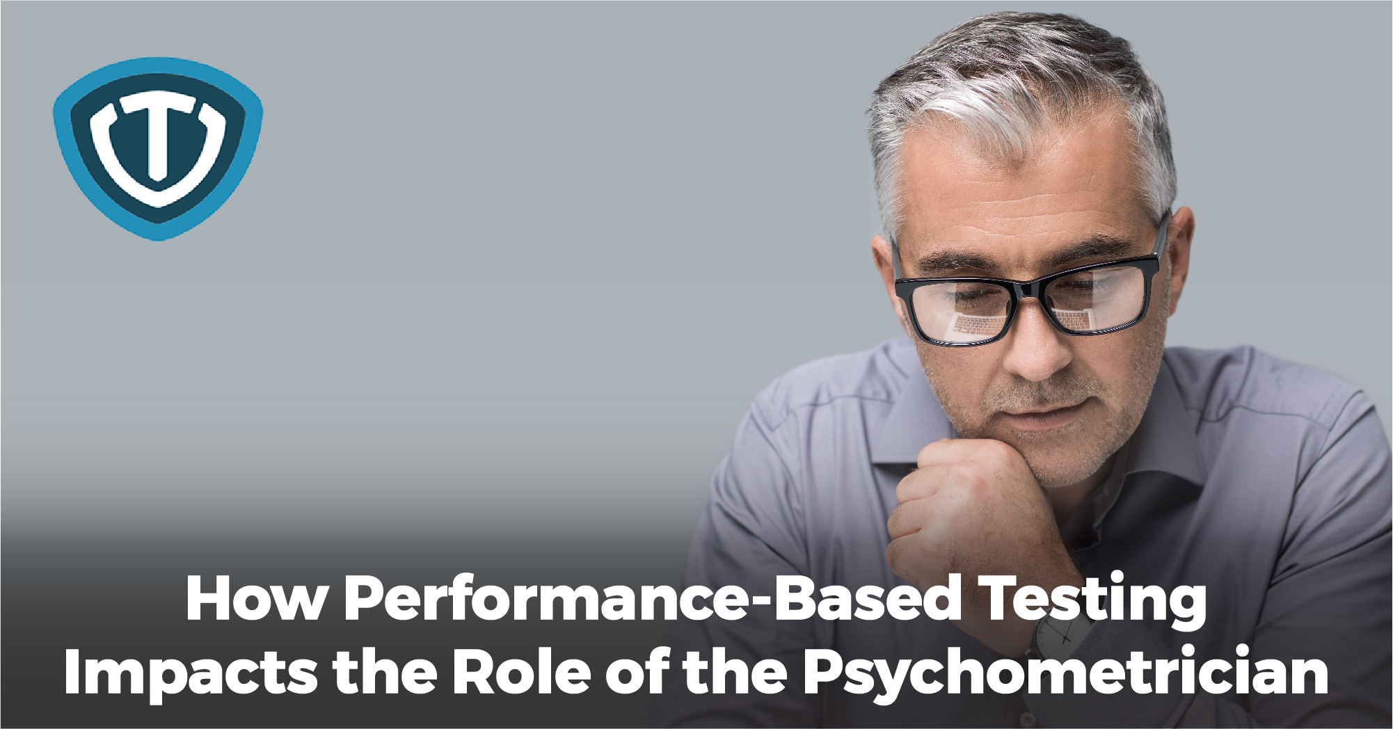 How Performance-Based Tests Impact the Role of the Psychometrician