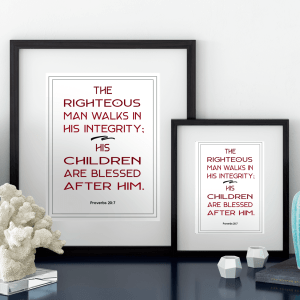 """The righteous man walks in his integrity; his children are blessed after him"" Download this free red typography printable art scripture quote from Proverbs 20.7. More freebies at www.trueblissdesigns.com #wallart #printable #freeprintable #bibleverse #proverbs #bibleart"