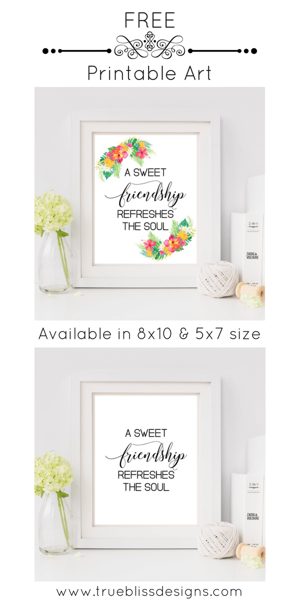 "Proverbs 27.9 ""A sweet friendship refreshes the soul"" is a perfect bible verse on friendship. Download this free printable wall art today. More freebies at www.trueblissdesigns.com #wallart #printable #freeprintable #bibleverse #proverbs #bibleart"
