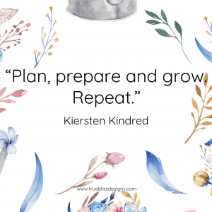 """Plan, prepare and grow. Repeat."" Kiersten Kindred Quote"