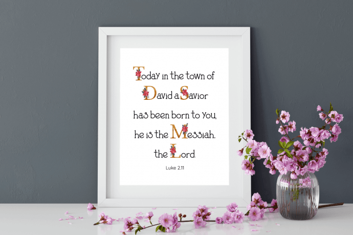 """Today in the town of David a Savior has been born to you; he is the Messiah, the Lord."" Download this free printable art scripture quote from Luke 2.11 with floral letters. More freebies at www.trueblissdesigns.com #wallart #printable #freeprintable #bibleverse #luke #bibleart"
