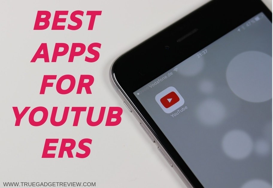 Top 6 Best Free Apps For YouTubers (2019) » TRUE GADGET REVIEW