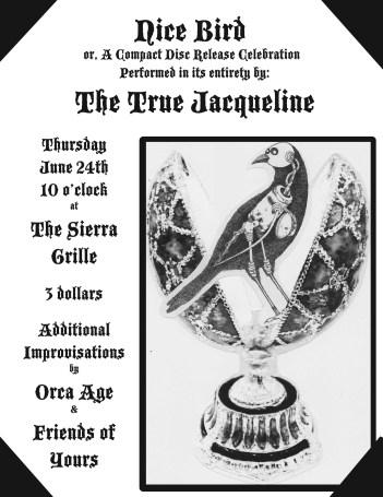The True Jacqueline record release party for Nice Bird. 10pm at The Sierra Grille.