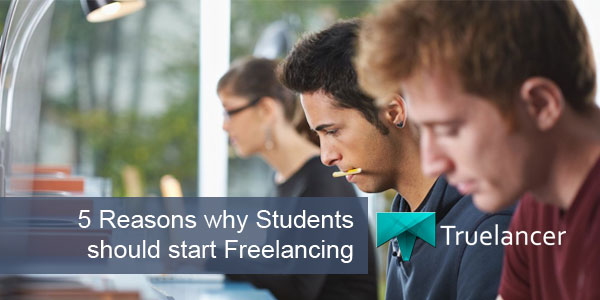 5 Reasons why Students should start Freelancing